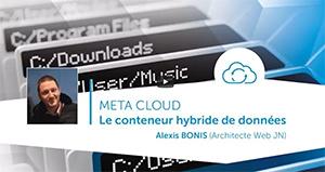 """""""Méta Cloud"""" le conteneur hybride de données"""